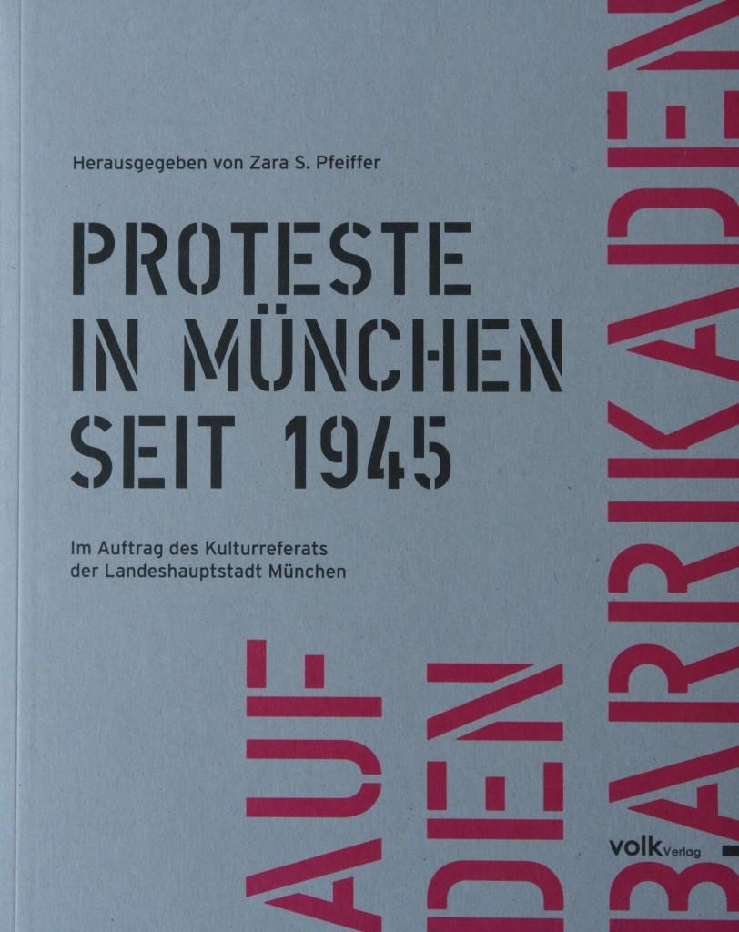 Zara Pfeiffer. Auf den Barrikaden. Proteste in München seit 1945